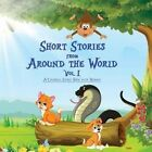 Short Stories from Around the World: A Colorful Story Book with Morals by Priyal Jhaveri (Paperback / softback, 2016)