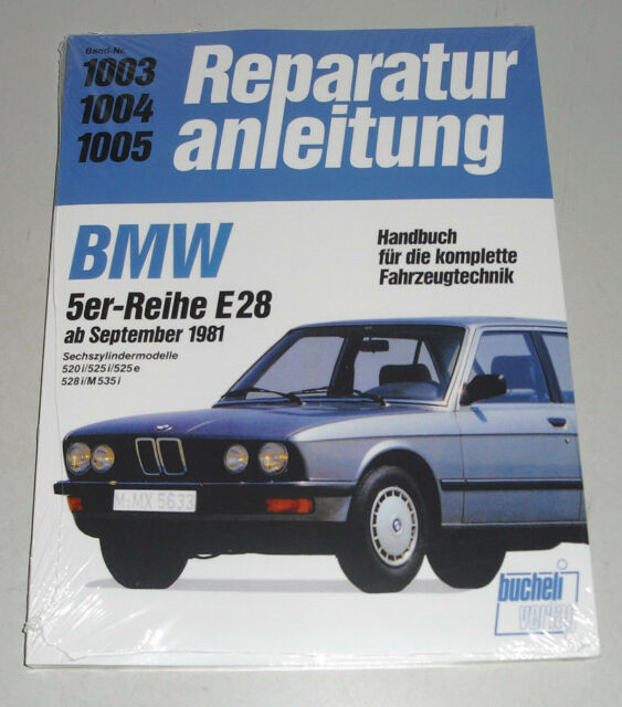 Repair Manual BMW 5er E28 520 525 528 M535 I + E, Year of Construction From 1981