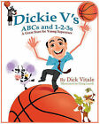 Dickie V's ABCs and 1-2-3s: A Great Start for Young Superstars by Dick Vitale (Board book, 2010)