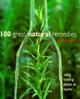 100 Great Natural Remedies: Using Healing Plants at Home by Penelope Ody (Paperback, 1998)