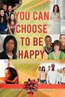 You Can Choose to Be Happy: Train Yourself to Reframe Your Mindset by Melanie Thomas-Price (Hardback, 2011)