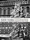 New York Changing: Revisiting Berenice Abbott's New York by Bonnie Yochelson, Douglas Levere (Hardback, 2004)