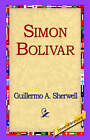Simon Bolivar by Guillermo A Sherwell (Paperback / softback, 2005)