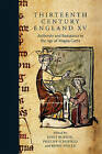 Thirteenth Century England: Proceedings from the Aberystwyth and Lampeter Conference, 2013: XV by Janet Burton, Bjorn Weiler, Phillipp Schofield (Hardback, 2015)