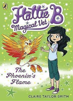 1 of 1 - Hattie B, Magical Vet: The Phoenix's Flame (Book 6), Taylor-Smith, Claire, Very