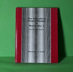 The-Interallied-Victory-Medals-of-World-War-1-Alexander-J-Laslo-2nd-Edition