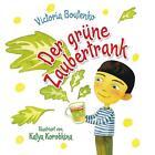Der grüne Zaubertrank von Victoria Boutenko (2013, Gebundene Ausgabe)