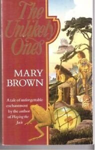 The Unlikely Ones By Mary Brown. 9780099504009