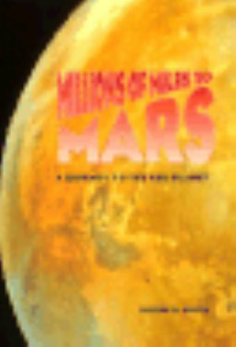 Millions of Miles to Mars: A Journey to the Red Planet Kelch, Joseph W. Paperba