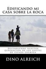 Edificando Mi Casa Sobre la Roca : Defendiendo Nuestra Generación de Los...