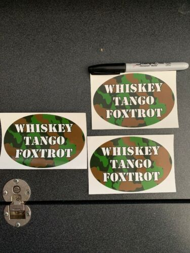 You Get 3 WTF Whiskey Tango Foxtrot Bumper Stickers 3x4.5 Inches Each X3