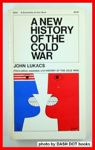 A new history of the cold war by Lukacs, John-ExLibrary