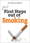 First Steps Out of Smoking by Simon Atkins (Paperback, 2013)
