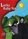 Lucky Baby Yak by Max Mayfield, Helen Manos (Hardback, 2007)