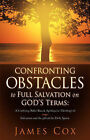 Confronting Obstacles to Full Salvation on God's Terms by James Cox (Paperback / softback, 2007)