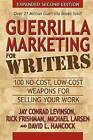 Guerrilla Marketing for Writers: 100 No-Cost, Low-Cost Weapons for Selling Your Work by Michael Larsen, Rick Frishman, David Hancock, Jay Conrad Levinson (Paperback / softback, 2010)