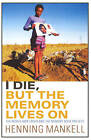 I Die, but the Memory Lives on by Henning Mankell (Paperback, 2004)