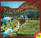 T Is for Touchdown: A Football Alphabet by Brad Herzog (Hardback, 2015)
