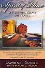 Spirit of Place Letters and Essays on Travel by Durrell Lawrence Thomas Ala