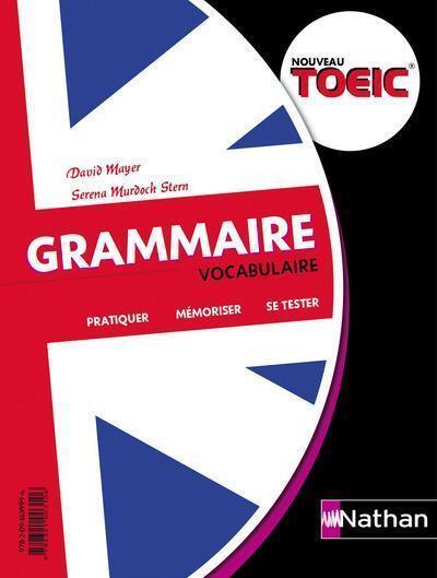 nouveau TOEIC ; grammaire vocabulaire (édition 2017)