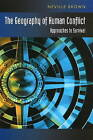 Geography of Human Conflict: Approaches to Survival by Neville Brown (Paperback, 2009)