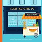 Come with Me to New York by Gloria Fowler (Hardback, 2015)