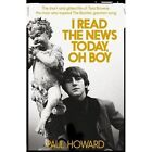 I Read the News Today, Oh Boy: The Short and Gilded Life of Tara Browne, the Man Who Inspired the Beatles' Greatest Song by Paul Howard (Hardback, 2016)