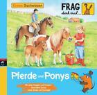 Pferde und Ponys / Frag doch mal ... die Maus! Erstes Sachwissen Bd.13 (2013, Gebundene Ausgabe)