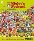 Migloo's Weekend by William Bee (Paperback, 2016)