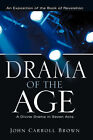 Drama of the Age by John Carroll Brown (Paperback / softback, 2005)