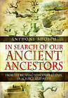 In Search of Our Ancient Ancestors: From the Big Bang to Modern Britain, in Science and Myth by Anthony Adolph (Hardback, 2015)