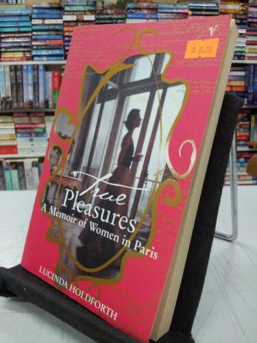 1 of 1 - True Pleasures: A Memoir of Women in Paris by Lucinda Holdforth (Paperback,...
