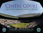 Centre Court: The Jewel in Wimbledon's Crown by Ian Hewitt (Hardback, 2016)
