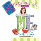 The Christian Girl's Guide to Me: The Quiz Book by Katrina Cassel (Mixed media product, 2012)