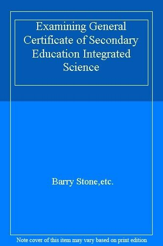 Examining General Certificate of Secondary Education Integrated Science,Barry S