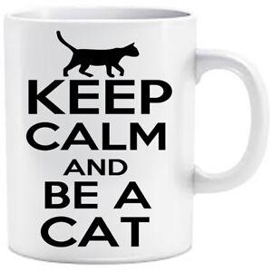 KEEP CALM AND BE A CAT Cup Novelty Mug Funny Gift Coffee Tea Secret Santa