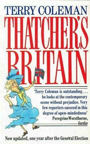 Thatcher's Britain: A Journey Through the Promised Lands By Ter .9780552993289