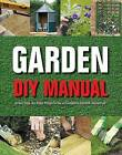 Garden DIY Manual by Parragon (Hardback, 2010)