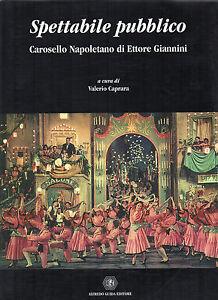 (Teatro e cinema) SPETTABILE PUBBLICO. CAROSELLO NAPOLETANO DI ETTORE GIANNINI