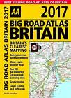 AA Big Road Atlas Britain: 2017 by AA Publishing (Spiral bound, 2016)