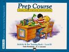 Alfred's Basic Piano Prep Course Activity & Ear Training, Bk B  : For the Young Beginner by Gayle Kowalchyk, E Lancaster (Paperback / softback, 1989)