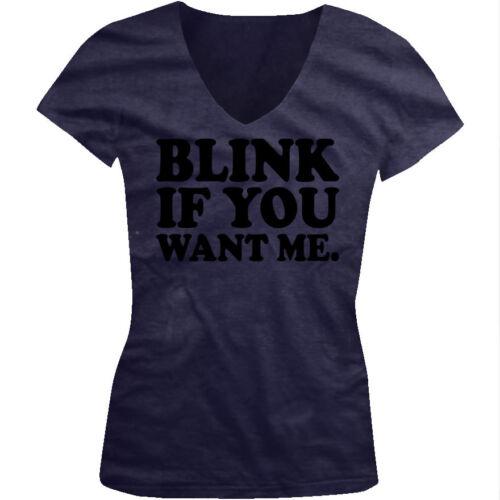 Blink If You Want Me Sexual Funny Whore Slut Sex Juniors V-neck T-shirt