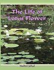 The Life of Lotus Flower by MS Nalini Johal (Paperback / softback, 2012)