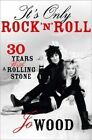 It's Only Rock 'N' Roll: Thirty Years with a Rolling Stone by Jo Wood (Paperback, 2014)