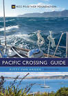 The Pacific Crossing Guide: RCC Pilotage Foundation by Kitty van Hagen (Hardback, 2016)