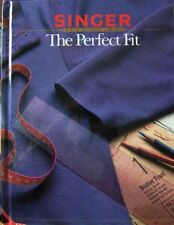 Singer Sewing Reference Library: The Perfect Fit by Creative Publishing International Editors and Singer Sewing Staff (1987, Hardcover)