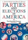 Parties and Elections in America: The Electoral Process by Sandy L. Maisel, Mark D. Brewer (Paperback, 2007)