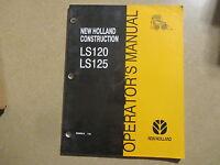 New Holland LS120 LS125 LS 120 125 skid loader owners & manitenace manual