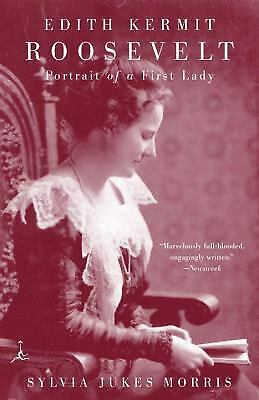 Edith Kermit Roosevelt : Portrait of a First Lady by Morris, Sylvia Jukes