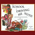 This School is Driving Me Nuts, and Other Funny Plays for Kids by Duncan Ball (Paperback, 2016)